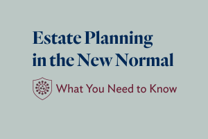 Estate Planning in the New Normal Guidelines
