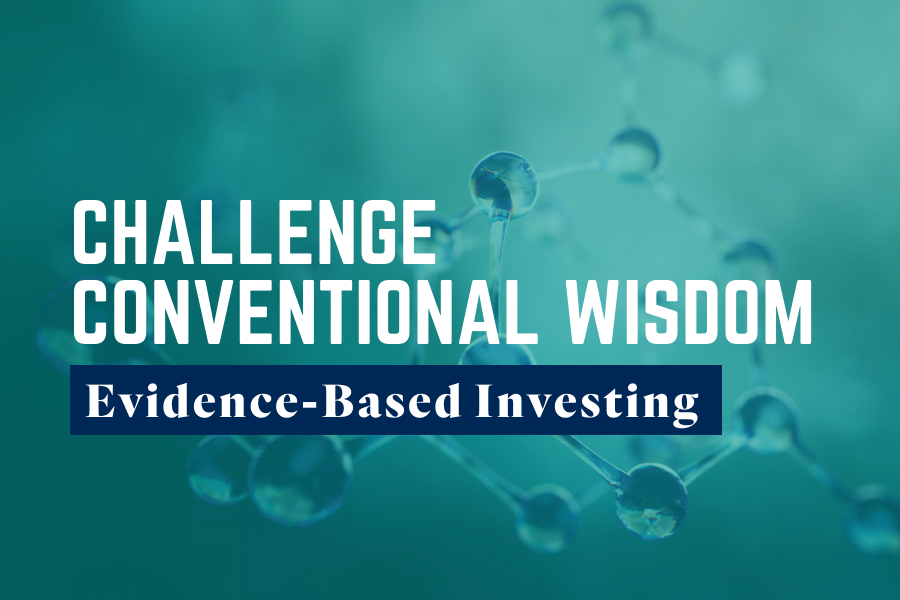 Step 1 of the Evidence-Based Investing Method: Challenge Conventional Wisdom